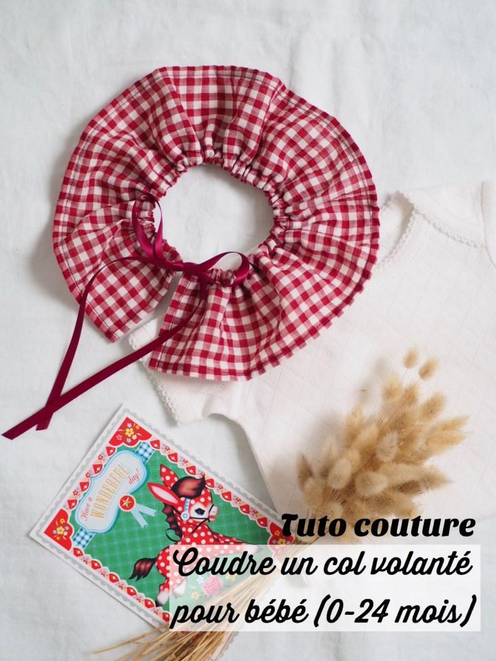 Tuto couture – Coudre un col volanté pour bébé (0 – 24 mois) : le tuto parfait pour utiliser ses chutes de tissus
