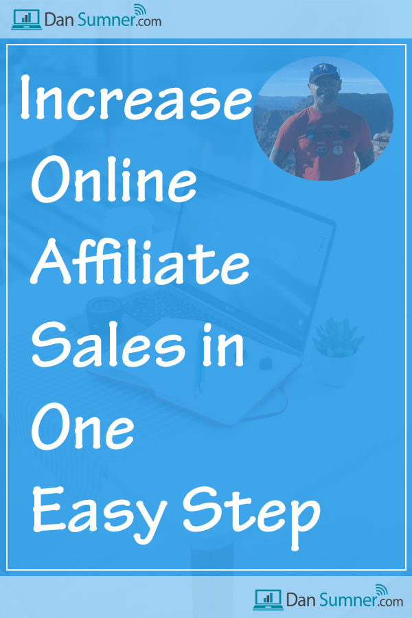 Increase Online Affiliate Sales in One Easy Step