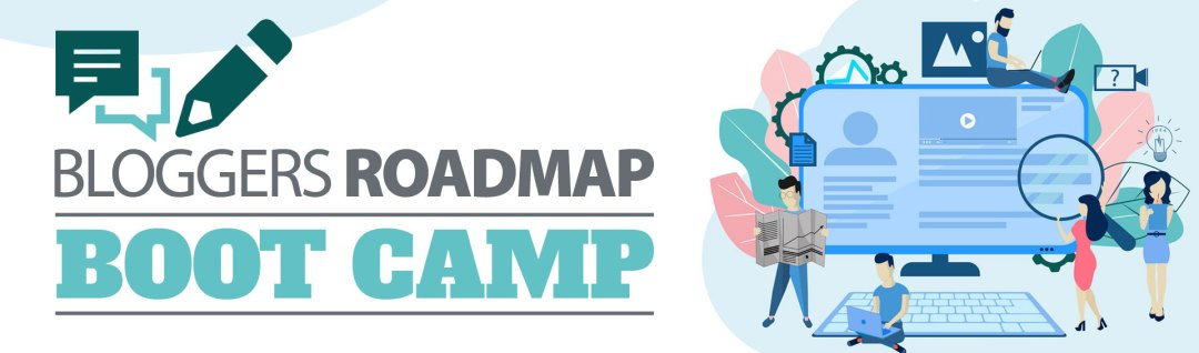 Bloggers roadmap bootcamp