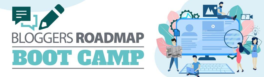 Bloggers roadmap bootcamp