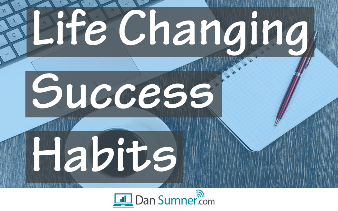 10 Life Changing Success Habits