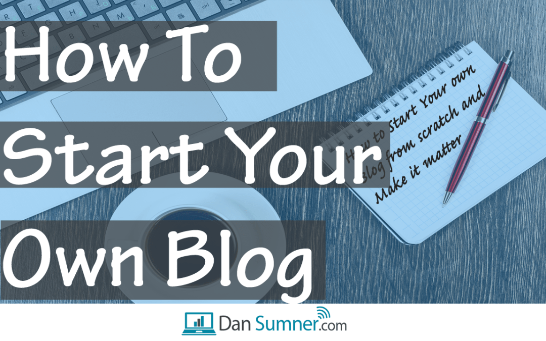 How to Start a Blog – A Simple and Hassle Free Guide to Getting Started