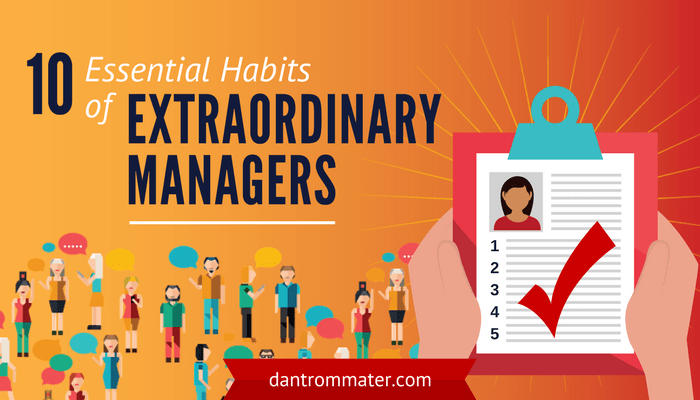 10 Essential Habits of Extraordinary Managers