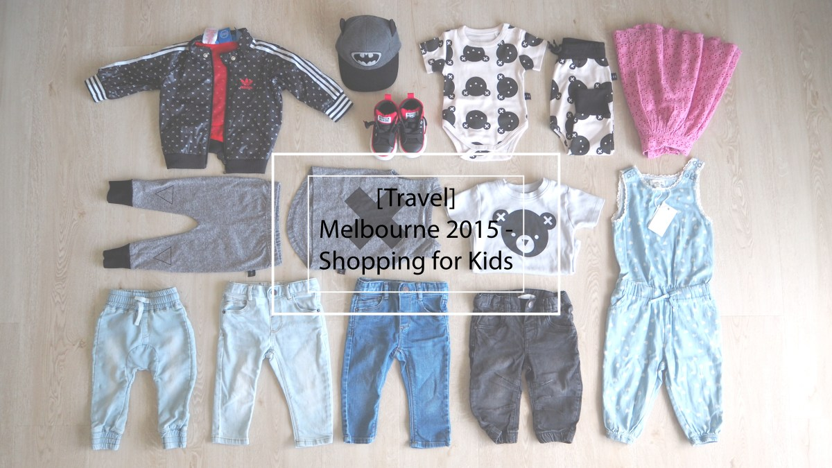 [Travel] Melbourne 2015 - Shopping for Kids