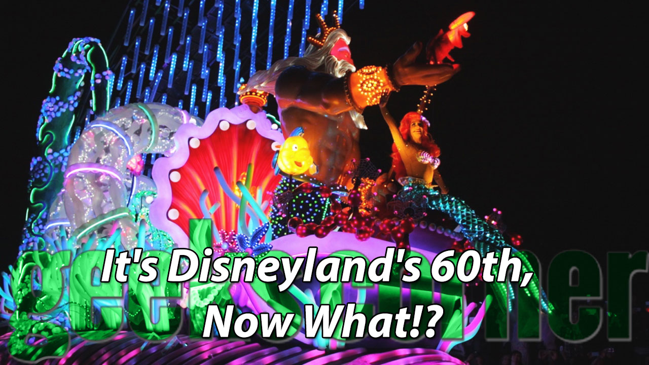 It's Disneyland's 60th, Now What!?- Geeks Corner - Episode 435