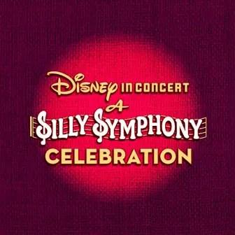 A Silly Symphony Celebration (1)