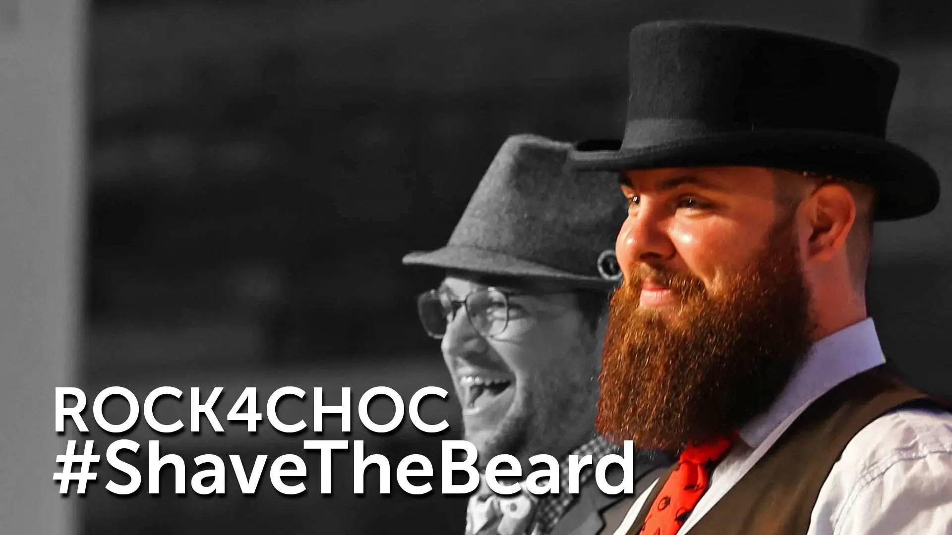 ROCK4CHOC - #ShaveTheBeard
