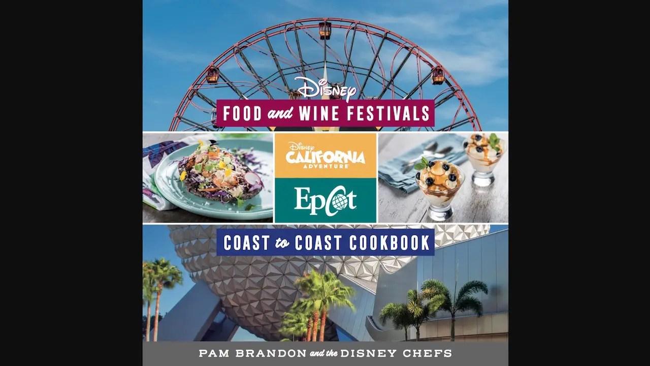 Disney Food & Wine Festival Coast-to-Coast Cookbook
