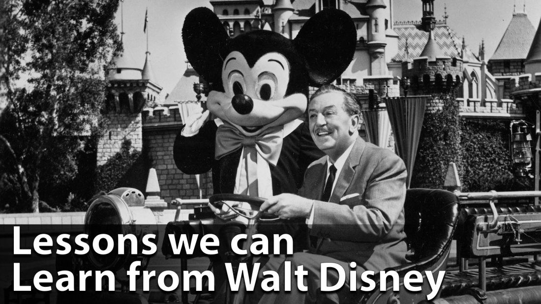 Lessons we can Learn from Walt Disney