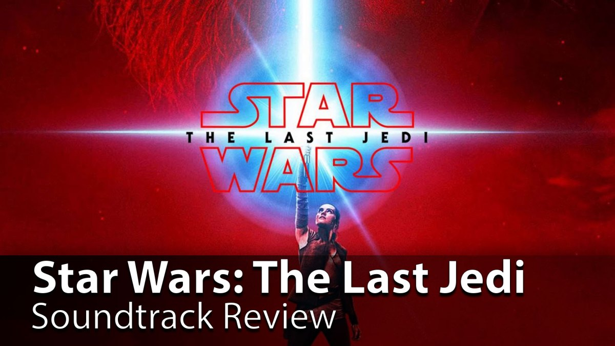 Star Wars: The Last Jedi Original Motion Picture Soundtrack Review