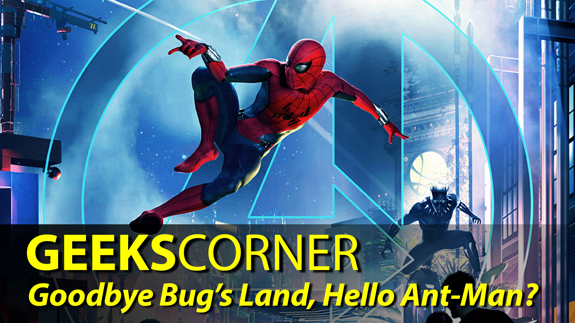 Goodbye Bug's Land, Hello Ant-Man? – GEEKS CORNER – Episode 825