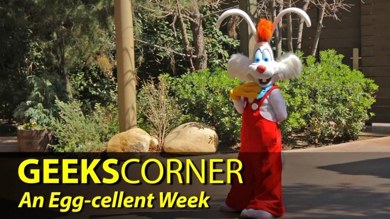 An Egg-cellent Week - GEEKS CORNER - Episode 826