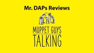 Muppet Guys Talking Review