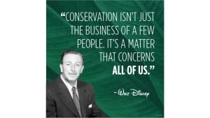 Walt Disney - Conservation Quote