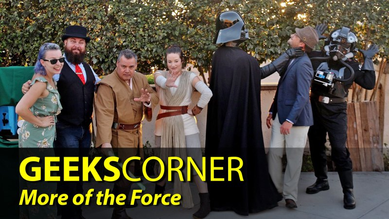 More of the Force - GEEKS CORNER - Episode 843