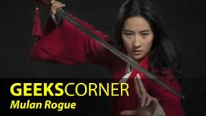 Mulan Rogue - GEEKS CORNER - Episode 846