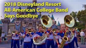 2018 Disneyland Resort All-American College Band Says Goodbye
