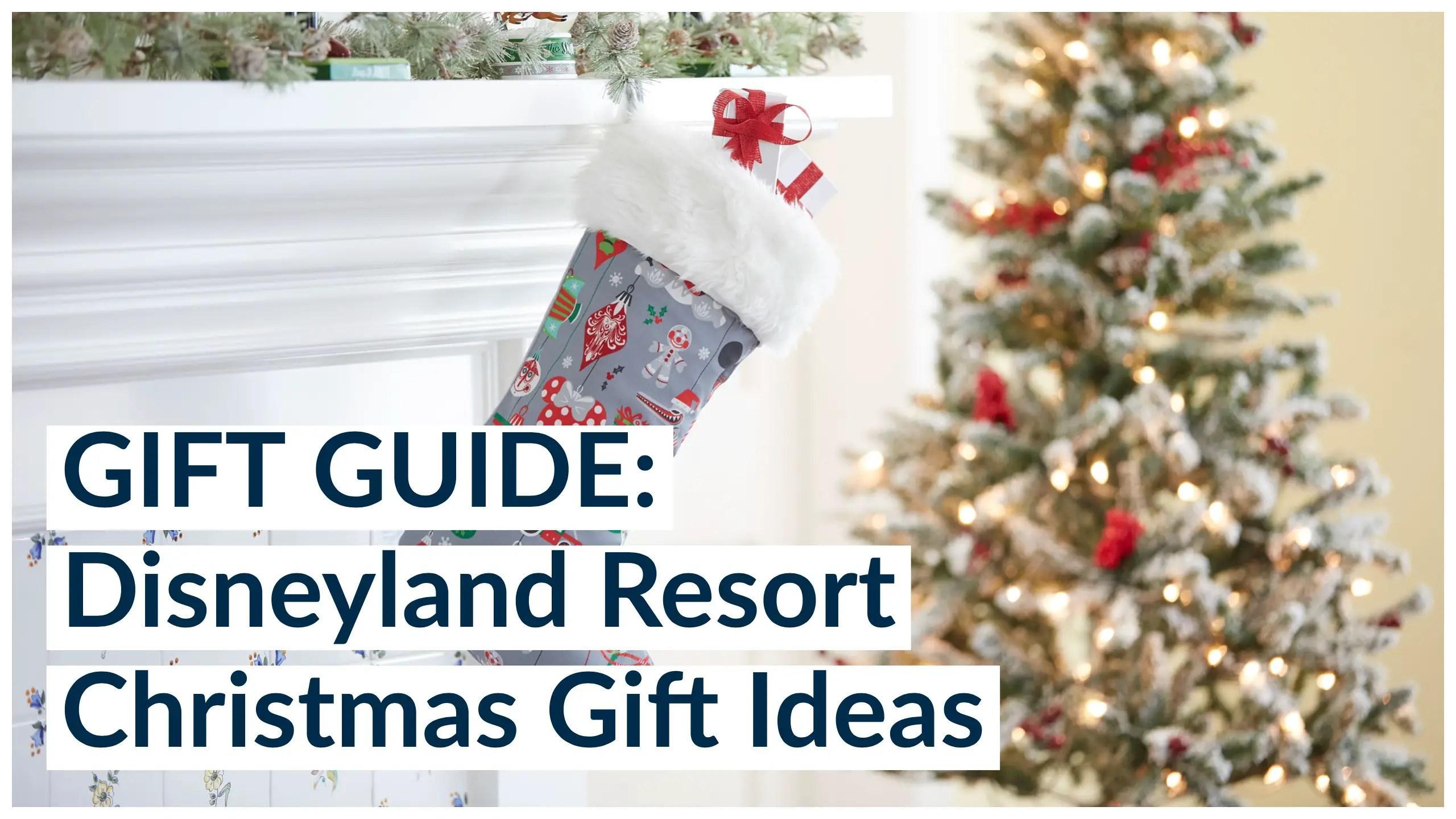 Gift Guide: Disneyland Resort Christmas Gift Ideas for Friends ...