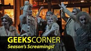 Season's Screamings! - GEEKS CORNER - Episode 902
