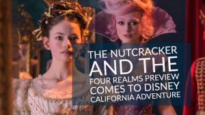 Nutcracker and the Four Realms Preview