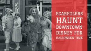 SCAREolers Haunt Downtown Disney