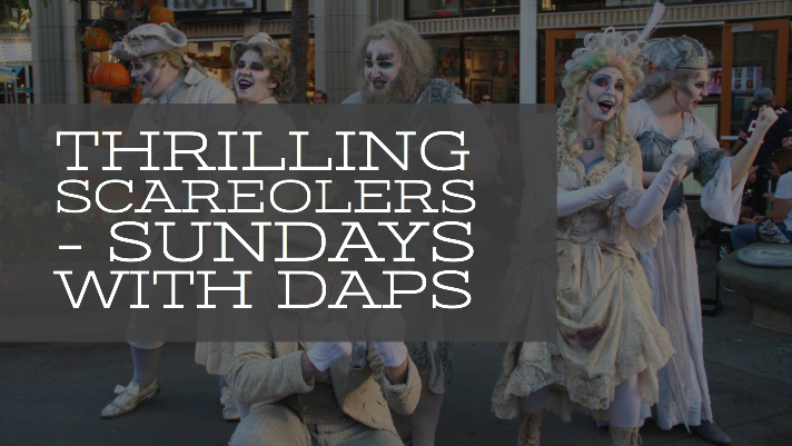 Thrilling SCAREolers - Sundays with DAPs