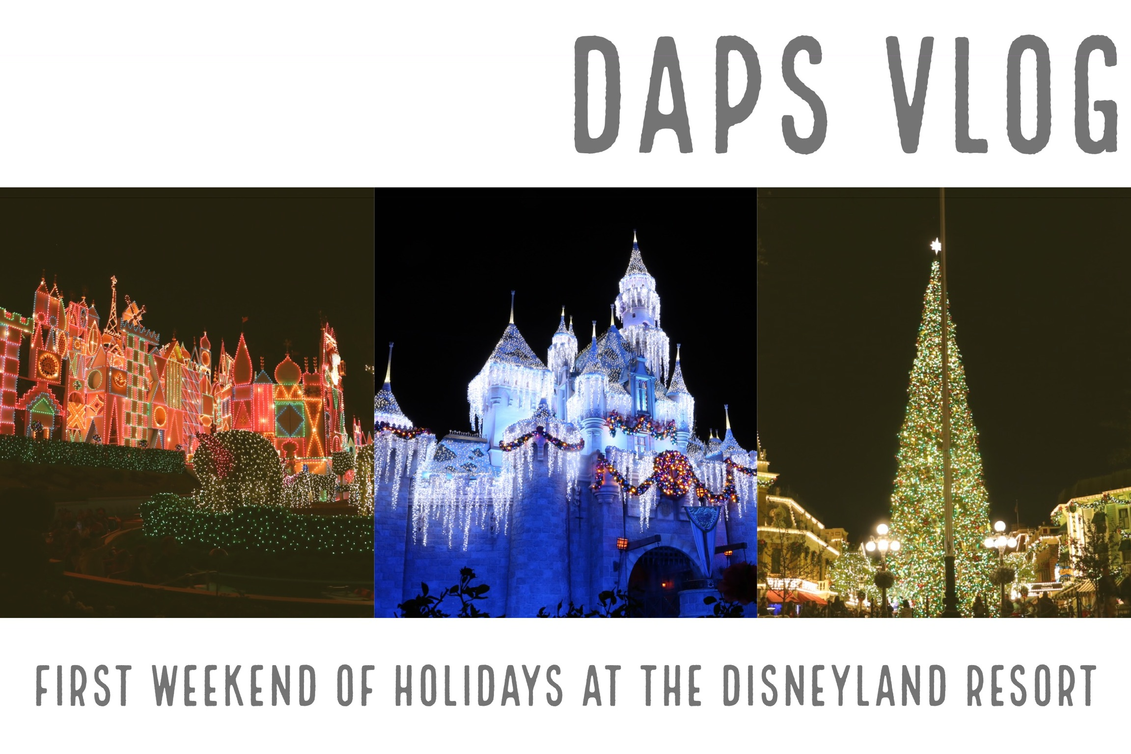 See the First Weekend of the Holidays at Disneyland Resort Through Our Eyes – DAPs VLOG