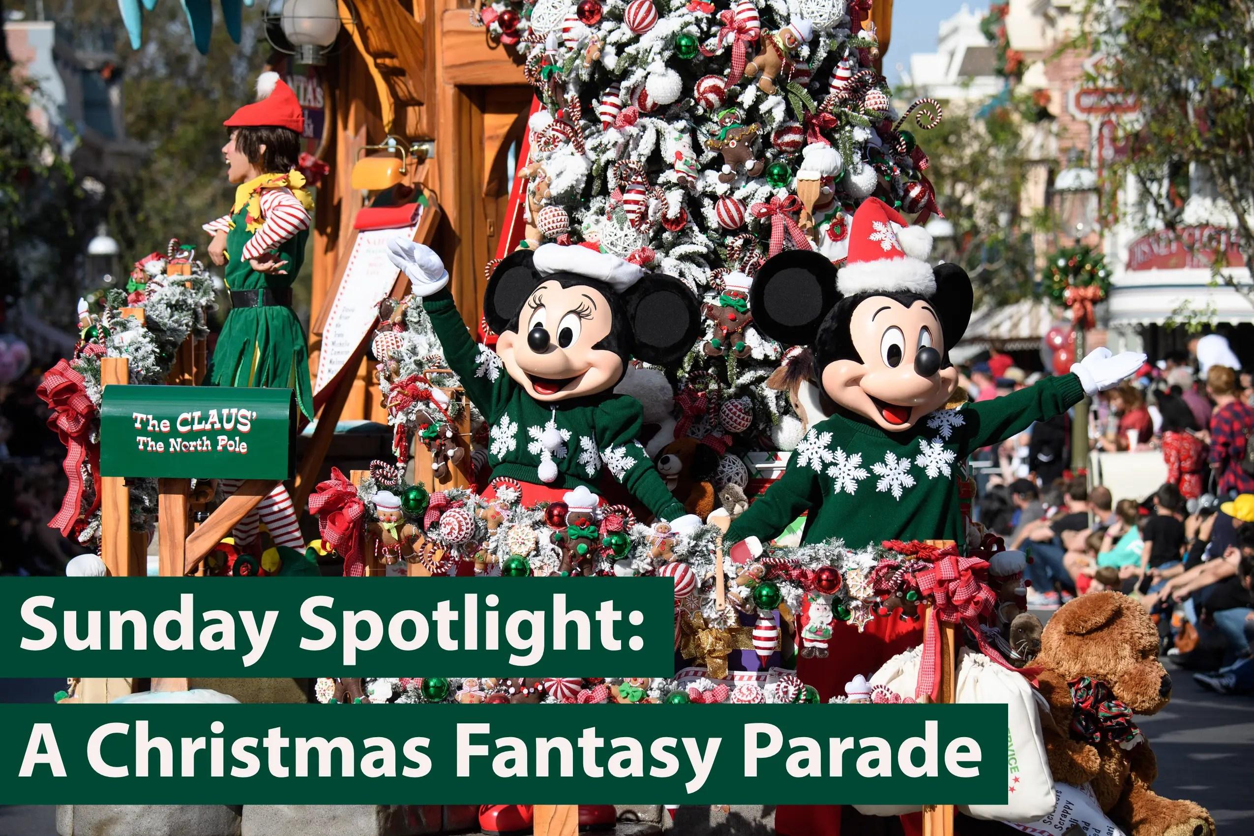 Sunday Spotlight: A Christmas Fantasy Parade
