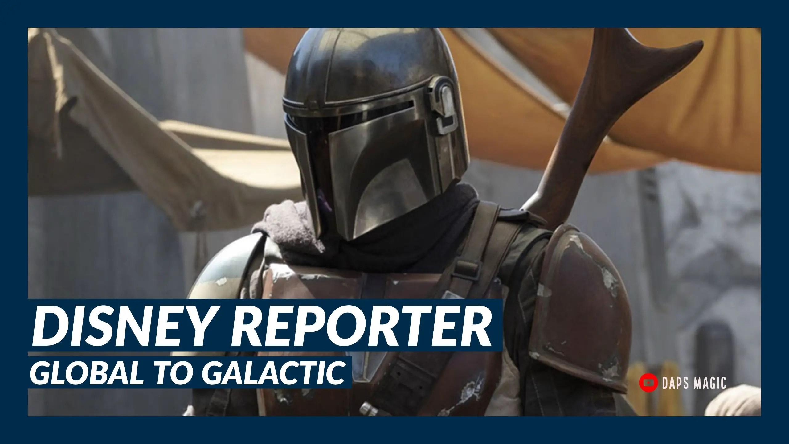 Global to Galactic – DISNEY Reporter