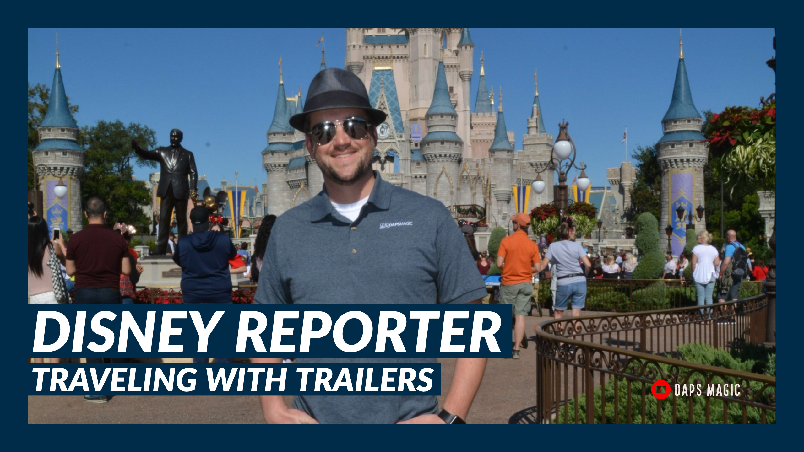 Traveling with Trailers – DISNEY Reporter