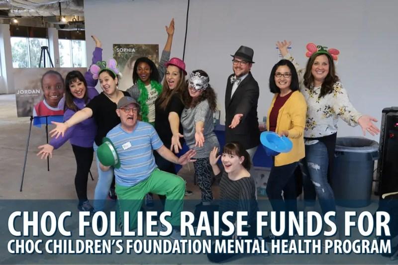 CHOC Follies Raise Funds for CHOC Children's Foundation Mental Health Program