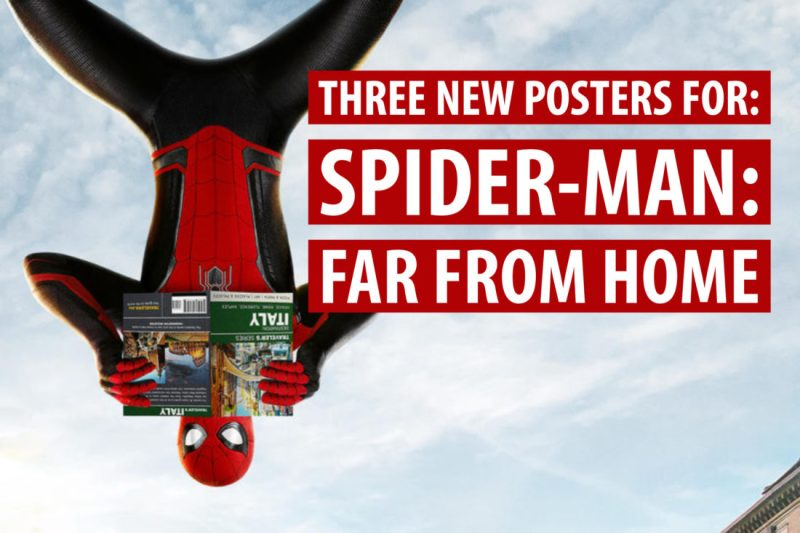 Three New Spider-Man: Far From Home Posters