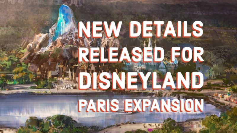 New Details Released for Disneyland Paris Expansion