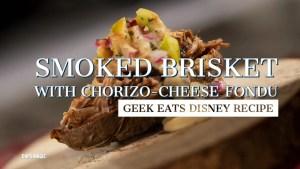 Smoked Brisket with Chorizo-Cheese Fondu - GEEK EATS DISNEY RECIPE