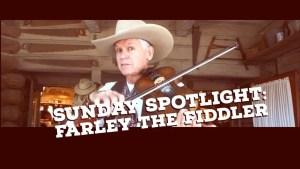 Sunday Spotlight: Farley the Fiddler