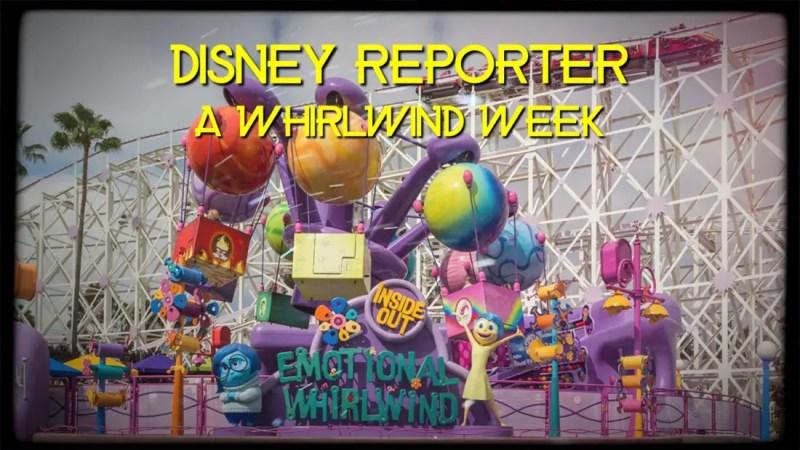 A Whirlwind Week - DISNEY Reporter