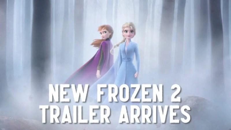 New Frozen 2 Trailer Arrives