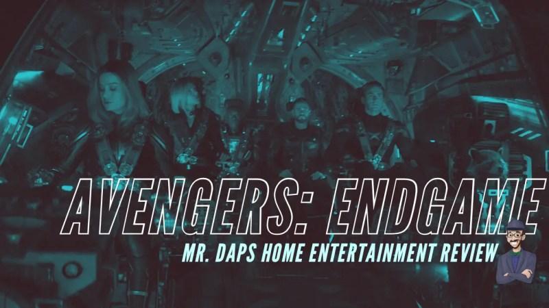 Avengers: Endgame - Mr. DAPs Home Entertainment Review