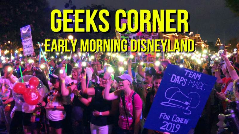 Early Morning Disneyland - GEEKS CORNER