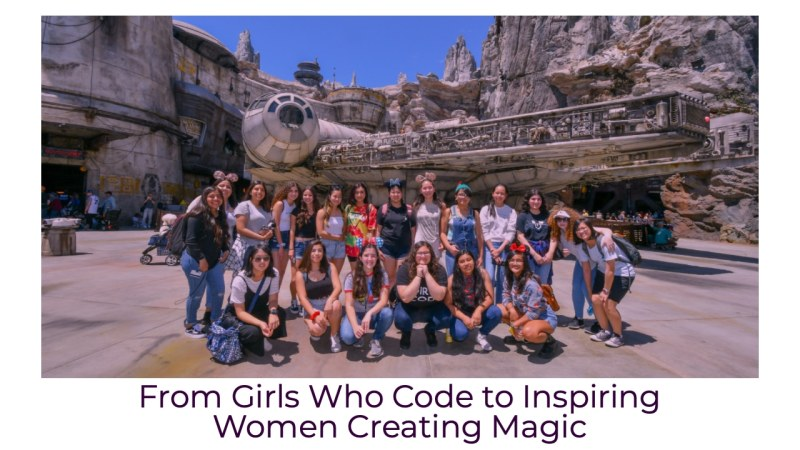 From Girls Who Code to Inspiring Women Creating Magic