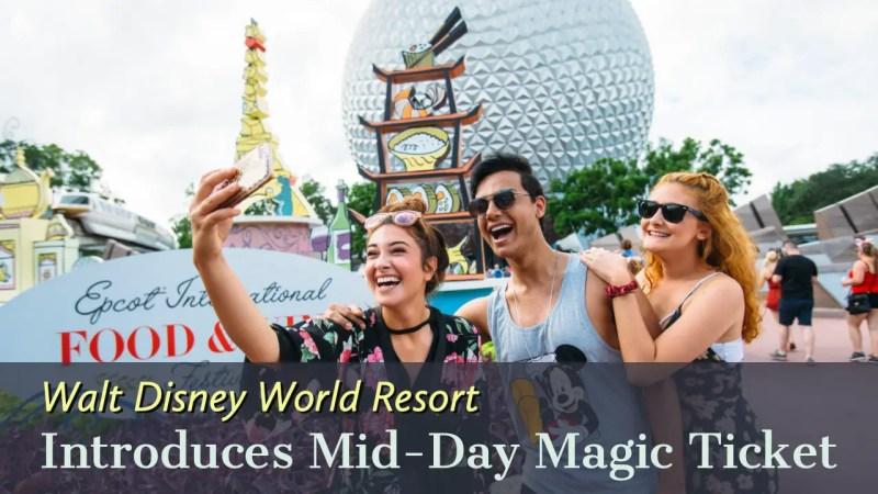 Walt Disney World Resort Introduces Mid-Day Magic Ticket