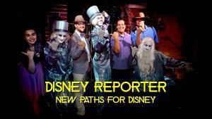 New Paths for Disney - DISNEY Reporter