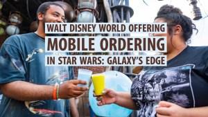 Walt Disney World Offering Mobile Ordering in Star Wars: Galaxy's Edge