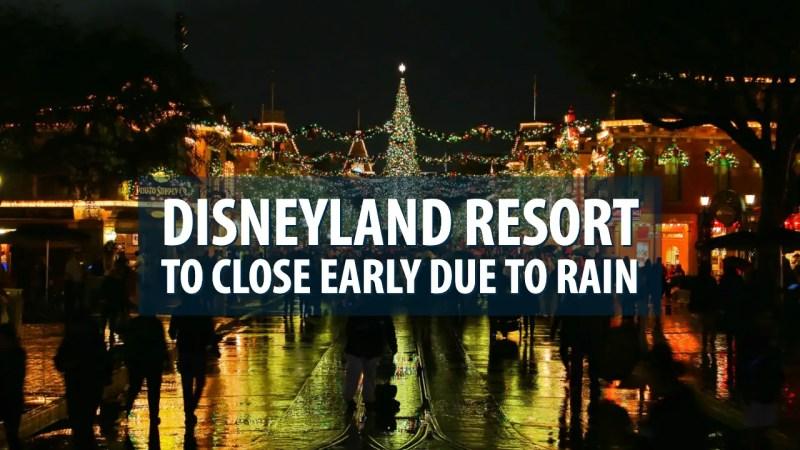 Disneyland Resort to Close Early Due to Rain