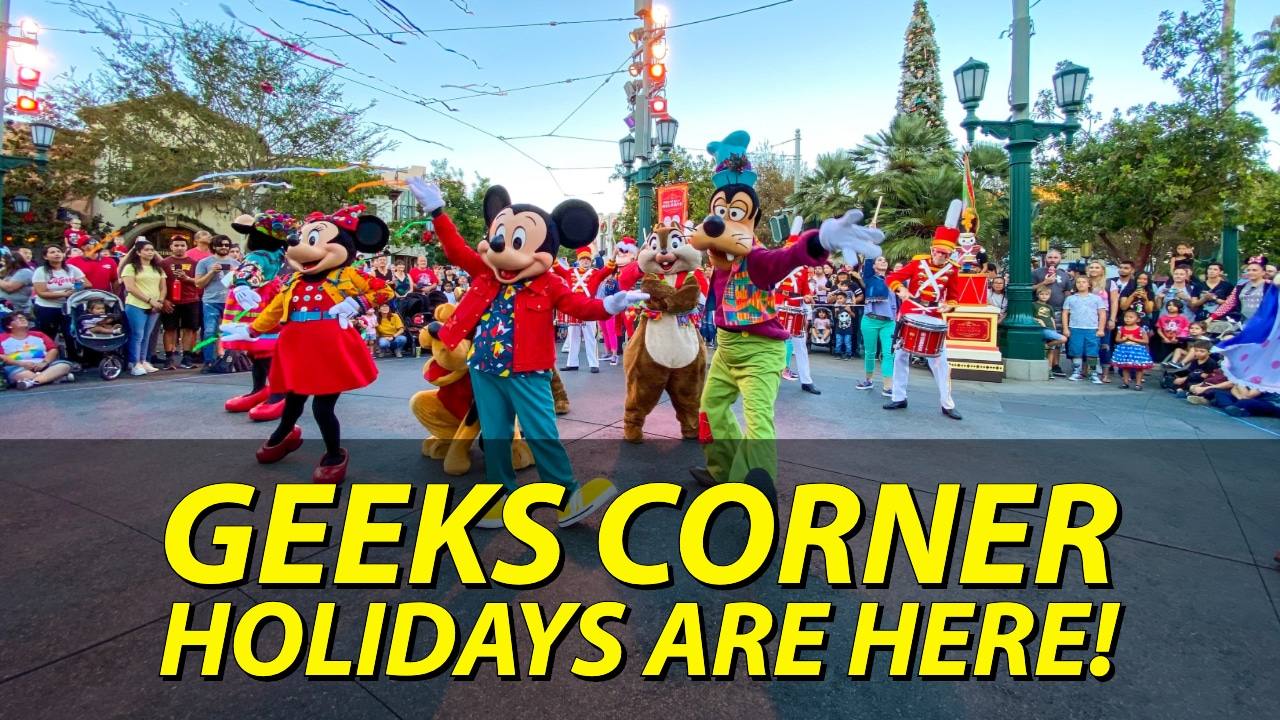 Holidays Are Here! - GEEKS CORNER - Episode 1007 (#478)