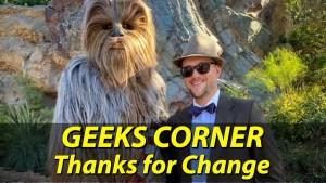 Thanks for Change - GEEKS CORNER - Episode 1005 (#476)