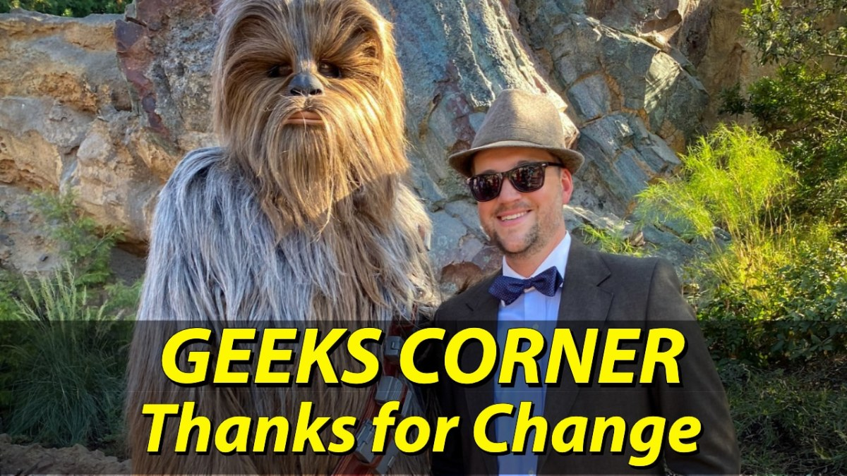 Thanks for Change - GEEKS CORNER - Episode 1005 (#476)