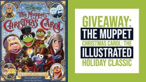 GIVEAWAY: The Muppet Christmas Carole The Illustrated Holiday Classic