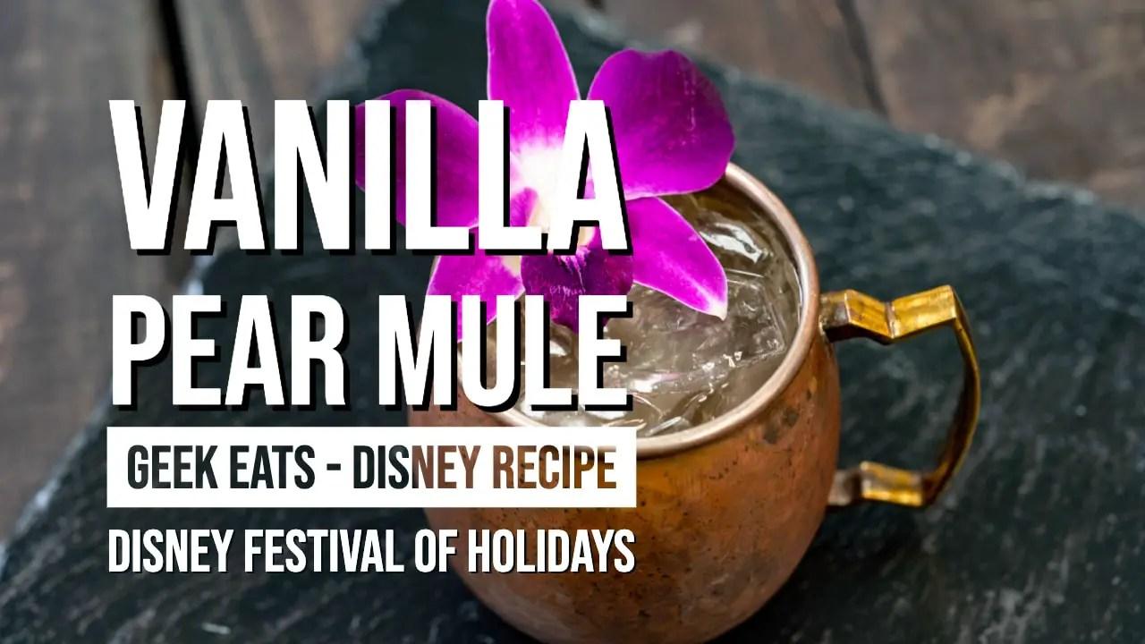 Vanilla Pear Mule – Disney Festival of Holidays – GEEK EATS Disney Recipe
