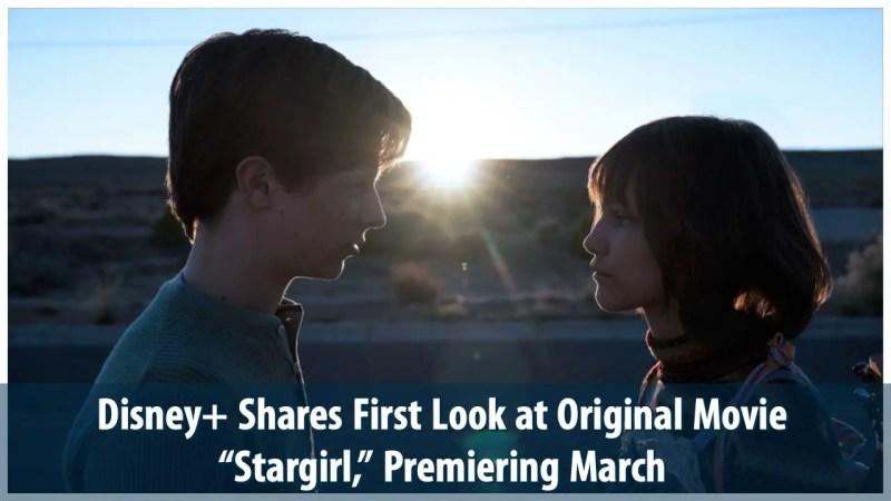 "Disney+ Shares First Look at Original Movie ""Stargirl,"" Premiering March"